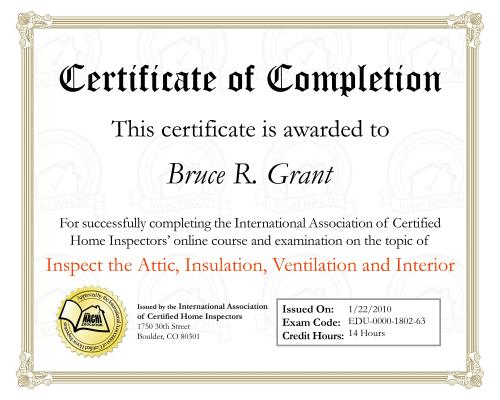 Certificate for home inspection course on attic inspection Insulation proper ventilation and interior issues 14 hours credit. More training for the inspections by  Done Right Home Inspections in Orillia, Gravenhurst, Bracebridge, huntsville, and Muskoka.